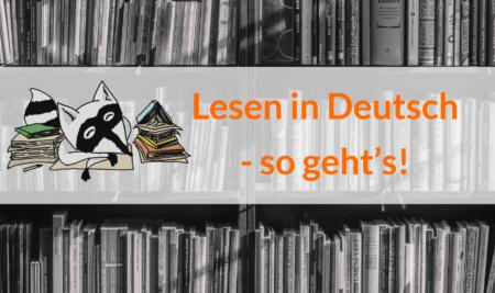 Lesen in Deutsch – so geht's!